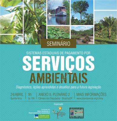 Seminário Sistemas Estaduais de PSA - Pagamentos por Serviços Ambientais: Diagnóstico, Lições Apreendidas e Desafios para Futura Legislação