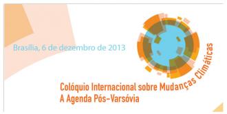 Colóquio Internacional sobre Mudanças Climáticas: A Agenda Pós-Varsóvia