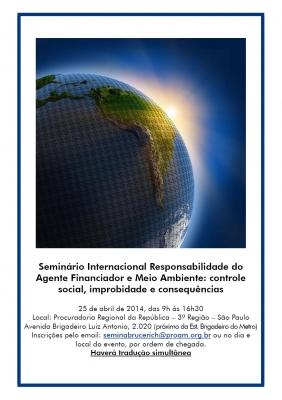 Seminário Internacional Responsabilidade do Agente Financiador e Meio Ambiente: controle social, improbidade e consequências
