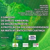 II Simpósio de Direito Ambiental da Região Nordeste: a proteção da sociobiodiversidade na Mata Atlântica e na Caatinga.