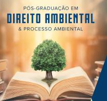 Curso de Pós-Graduação em Direito Ambiental, Processo Ambiental e Sustentabilidade da Faculdade de Direito do Instituto de Direito Público de São Paulo – IDP | São Paulo