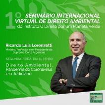 Palestra do Dr. Ricardo Lorenzetti no 1º Seminário Internacional Virtual de Direito Ambiental do IDPV