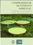 Compromisso de ajustamento ambiental e sua execução: análise crítica e sugestões para aprimoramento