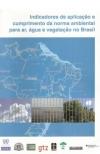 Indicadores de aplicação e cumprimento da norma ambiental para ar, água e vegetação no Brasil